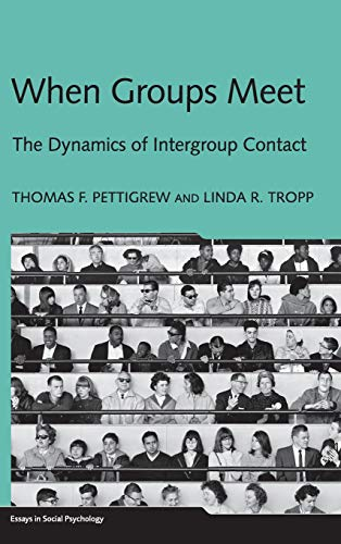 When Groups Meet: The Dynamics of Intergroup Contact...