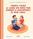 Comment utiliser la langue des signes pour favoriser le développement de votre enfant