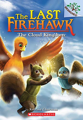 The Last Firehawk #7: The Cloud Kingdom: A Branches Book
