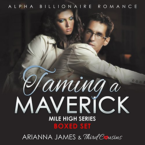 Taming a Maverick Saga: Alpha Billionaire Romance (Boxed Set - Mile High Series) audiobook cover art