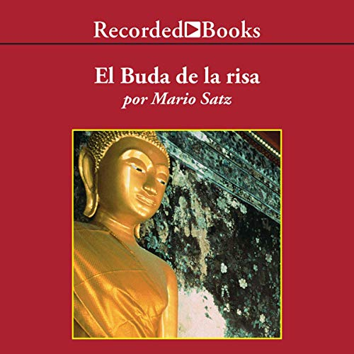 El Buda de la Risa (Texto Completo)                   By:                                                                                                                                 Mario Satz                               Narrated by:                                                                                                                                 Fernando Flores                      Length: 4 hrs and 3 mins     33 ratings     Overall 4.0