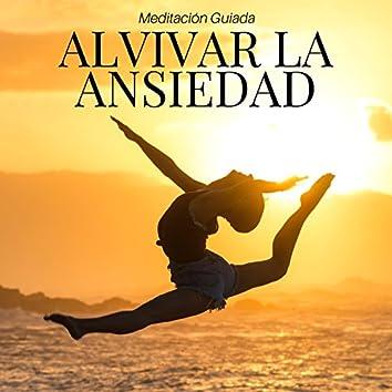 Alvivar la Ansiedad: Meditación Guiada, Oasis de Relajacion, Música Calmante New Age para Combatir el Estres y Remedios para Dormir