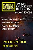 Imperium der Foronen: Raumschiff Rubikon Band 16-24: Science Fiction Abenteuer Paket