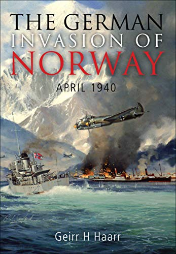 The German Invasion of Norway, April 1940