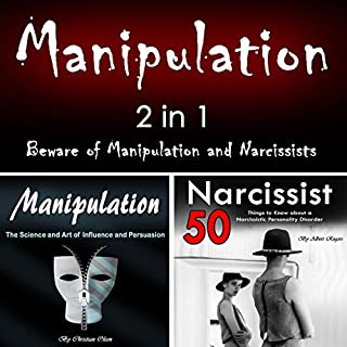 Manipulation: 2 in 1: Beware of Manipulation and Narcissists                   By:                                                                                                                                 Albert Rogers,                                                                                        Christian Olsen                               Narrated by:                                                                                                                                 Matyas Job Gombos                      Length: 2 hrs and 18 mins     5 ratings     Overall 5.0