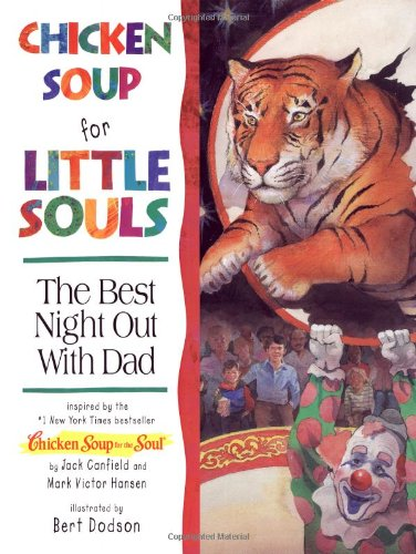 Download Chicken Soup for Little Souls Reader: the Best Night Out With Dad (Chicken Soup for the Soul) 1558745084