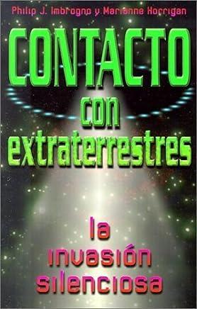 Contacto con extraterrestres: La invasión silenciosa (Spanish Edition) by Imbrogno, Philip J. (2000) Paperback