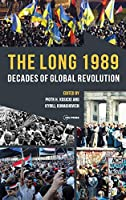 The Long 1989: Decades of Global Revolution
