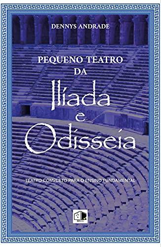Pequeno Teatro da Ilíada e Odisseia