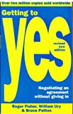 Getting To Yes - Negotiating and Agreement Without Giving in - Random House Business - 09/07/1992