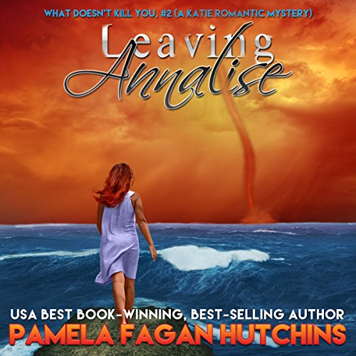 Leaving Annalise (What Doesn't Kill You, #2) audiobook cover art