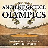 Ancient Greece and The Olympics | Children's Ancient History