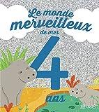 Le monde merveilleux de mes 4 ans - Pour les garçons !