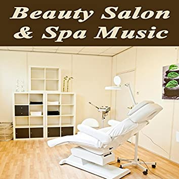 Beauty Salon & Spa Music (Relaxing Background Music with Nature Sounds for Beauty Salon Clinics & Center, Nail Manicure & Pedicure, Wellness Spa Center, Massage, Skin Clinic, Health & Beauty Treatments for Beauty and Well-Being)