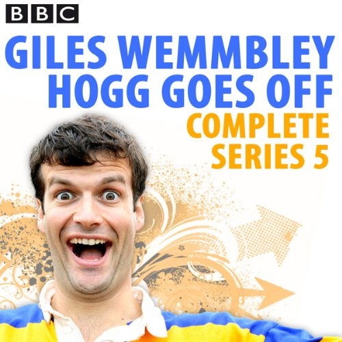 Giles Wemmbley Hogg Goes Off: Complete Series 5 audiobook cover art
