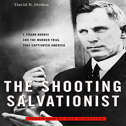 The Shooting Salvationist     J. Frank Norris and the Murder Trial that Captivated America              By:                                                                                                                                 David R. Stokes                               Narrated by:                                                                                                                                 R. C. Bray                      Length: 11 hrs and 34 mins     144 ratings     Overall 3.6