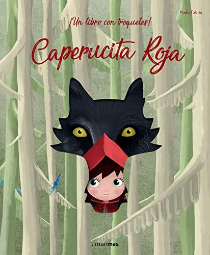 Caperucita Roja: ¡Un libro con troqueles! (Cuentos para...