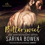 Bittersweet     The True North Series, Book 1              By:                                                                                                                                 Sarina Bowen                               Narrated by:                                                                                                                                 Saskia Maarleveld,                                                                                        Tad Branson                      Length: 9 hrs and 32 mins     1,821 ratings     Overall 4.5