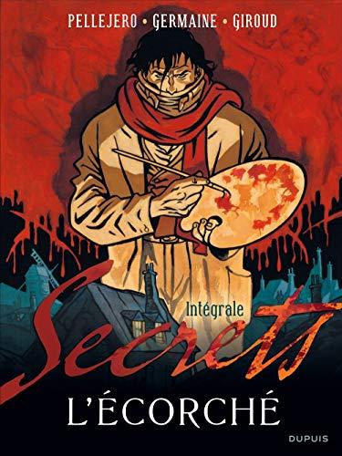Secrets, L'écorché - L'intégrale - tome 1 - Secrets, L'écorché intégrale