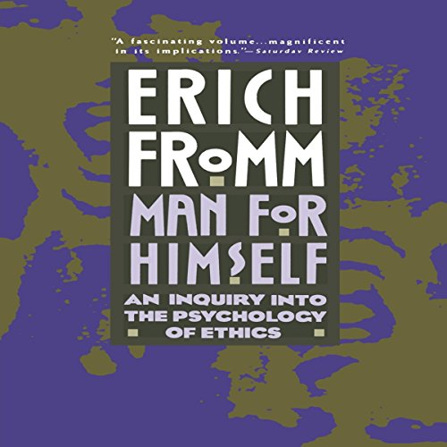 Man for Himself: An Inquiry into the Psychology of Ethics audiobook cover art