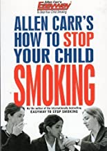 Allen Carr's How to Stop Your Child Smoking (Allen Carr's Easyway)