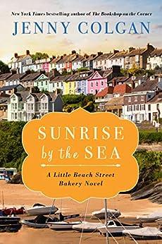 Sunrise by the Sea: A LIttle Beach Street Bakery Novel by [Jenny Colgan]