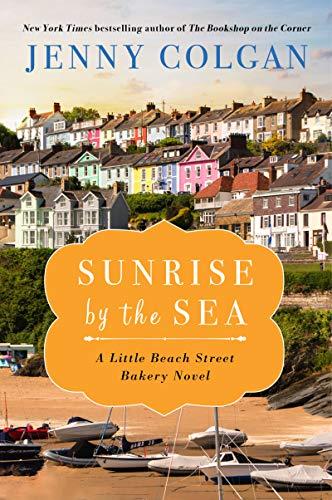 Sunrise by the Sea: A LIttle Beach Street Bakery Novel