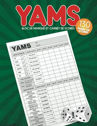 Yams Bloc De Marque Et Carnet De Scores: Jeux De Société: Jeu De Dés Yam's Et Yahtzee 130 Pages Grille De Scores