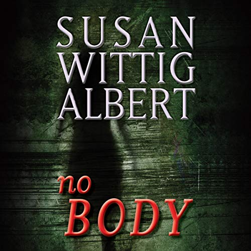 NoBODY Audiobook By Susan Wittig Albert cover art