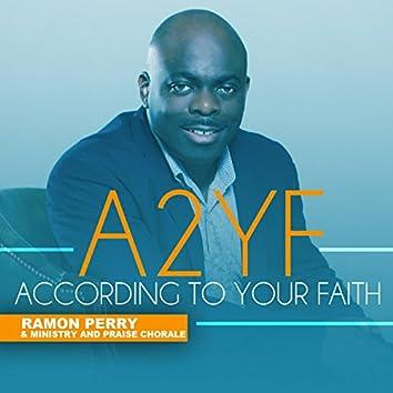 According to Your Faith