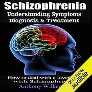 Schizophrenia: Understanding Symptoms Diagnosis & Treatment audiobook cover art