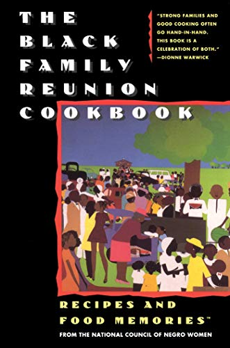 The Black Family Reunion Cookbook: Black Family Reunion Cookbook