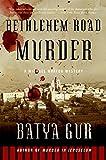 Bethlehem Road Murder: A Michael Ohayon Mystery (Michael Ohayon Series) by Batya Gur (2006-08-01)
