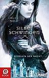 Silberschwingen 2: Rebellin der Nacht von Emily Bold
