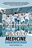 Runaway Medicine: What You Don't Know May Kill You