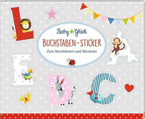 Stickerbuch - BabyGlück - Buchstaben-Sticker: Zum Verschönern und Verzieren