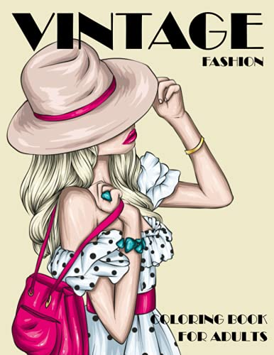 Vintage Fashion Coloring Book for Adults: An Adult Coloring Books with Gorgeous Fashion Design