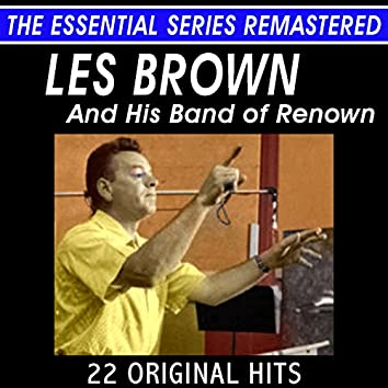 Les Brown and His Band of Renown - 22 Original Hits - The Essential Series