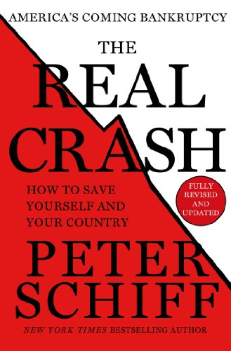 The Real Crash: America's Coming Bankruptcy - How to Save Yourself and Your Country (English Edition)