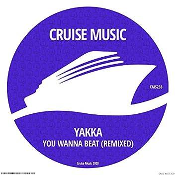You Wanna Beat (Remixed)