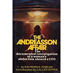 The Andreasson Affair: The Documented Investigation of a Woman's Abduction Aboard a UFO