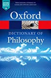 The Oxford Dictionary of Philosophy (Oxford Quick Reference)