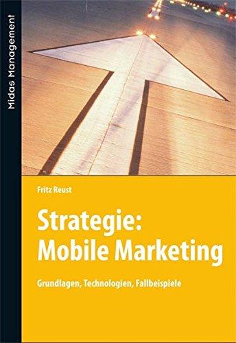 Mobile Marketing: Grundlagen, Technologien, Fallbeispiele