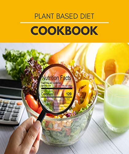 Plant Based Diet Cookbook: Easy, Healthy and Budget-Friendly Recipes Ideas to Prep | Eating a Plant-Based Diet of 21 Day Meal Plan (English Edition)
