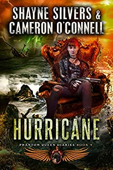 Hurricane: Phantom Queen Book 9 - A Temple Verse Series (The Phantom Queen Diaries) by [Shayne Silvers, Cameron O'Connell]