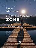 The shadow zone (La zona d'ombra) (Italian Edition)
