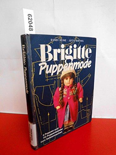 Brigitte Puppenmode 6 Puppen und 70 Puppenkleider zum Selbermachen.