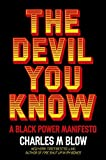 [Charles M Blow]-[The Devil You Know: A Black Power Manifesto]-[Hardcover]