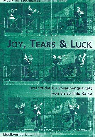 Joy, Tears & Luck. Tres unidades para trombón Quartett (Partitura y Voces)