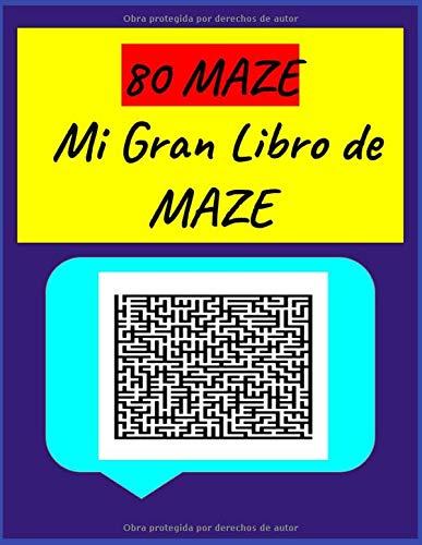Mi Gran Libro de MAZE: LIBRO DEactividades  80 Laberintos CON SOLUCIONES 161 páginas - PARA inteligencia artificial Libro de juego: 80 juegos de MAZE LIBRO DE  8.5X9 PULGADAS